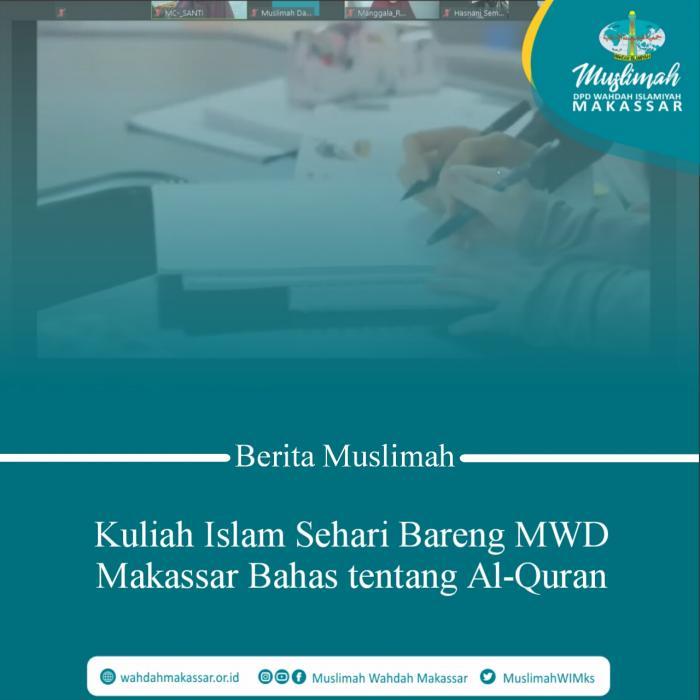 Kuliah Islam Sehari Bareng MWD Makassar Bahas tentang Al-Quran